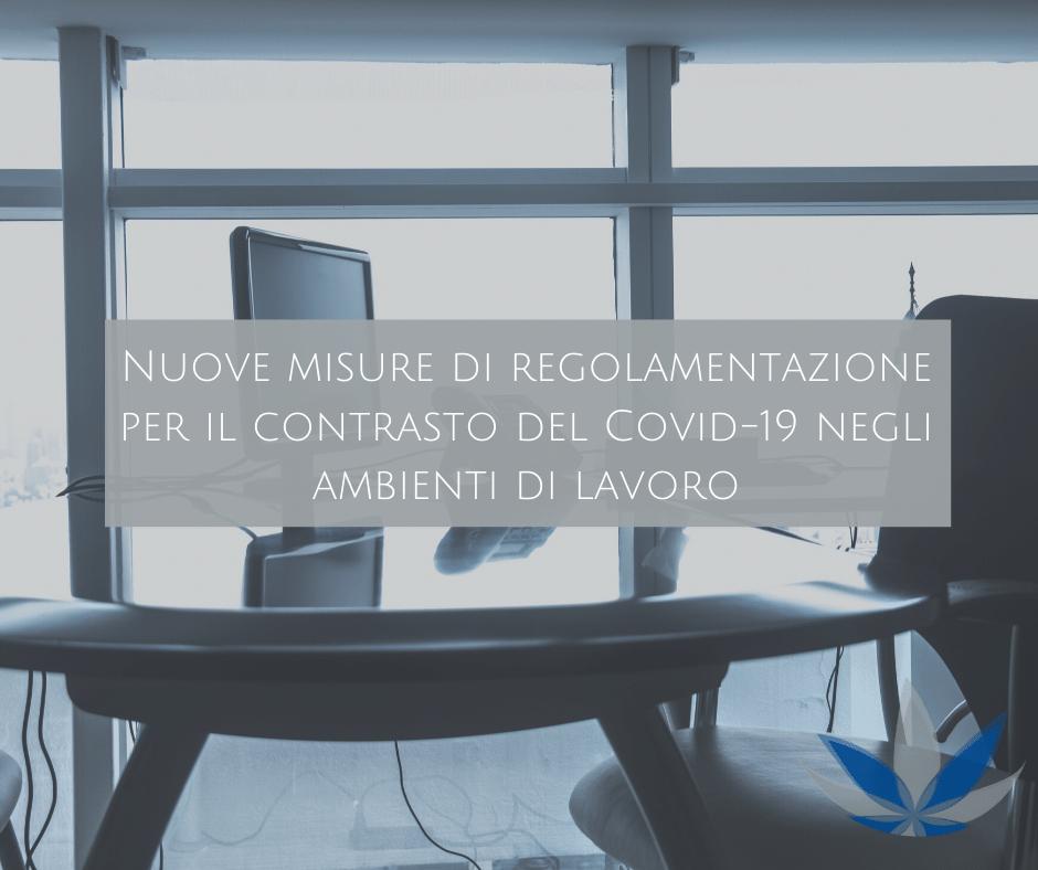 Nuove Misure Di Regolamentazione Per Il Contrasto Del Covid-19 Negli Ambienti Di Lavoro